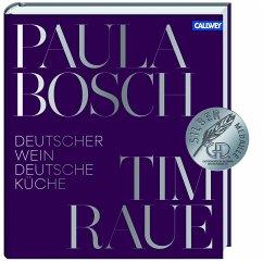 Deutscher Wein und deutsche Küche - Raue, Tim; Bosch, Paula