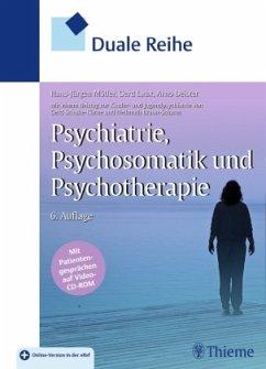Duale Reihe Psychiatrie, Psychosomatik und Psychotherapie - Möller, Hans-Jürgen; Laux, Gerd; Deister, Arno
