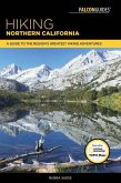 Hiking Northern California: A Guide to the Region's Greatest Hiking Adventures