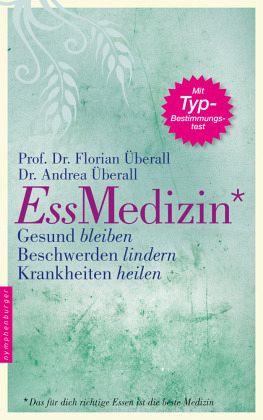 Ess-Medizin - Überall, Florian; Überall, Andrea