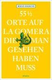 55 1/2 Orte auf La Gomera, die man gesehen haben muss
