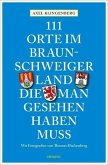 111 Orte im Braunschweiger Land, die man gesehen haben muss