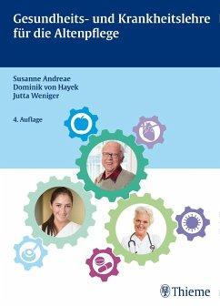 Gesundheits- und Krankheitslehre für die Altenpflege - Andreae, Susanne;Weniger, Jutta;Hayek, Dominik von