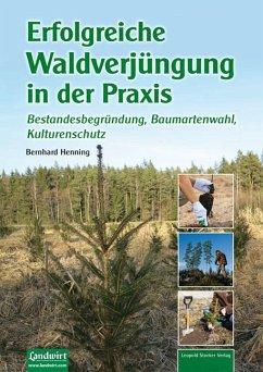 Erfolgreiche Waldverjüngung - Henning, Bernhard