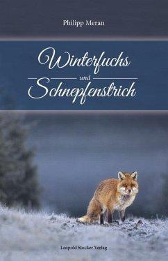 Winterfuchs und Schnepfenstrich - Meran, Philipp