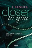 Erkenne mich / Closer to you Bd.3