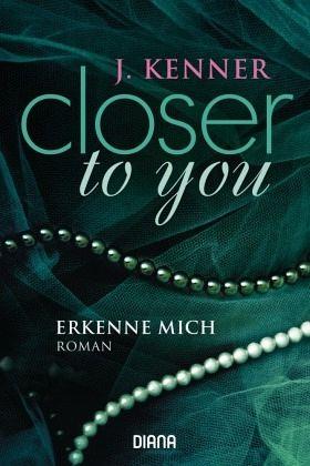 Buch-Reihe Closer to you von J. Kenner