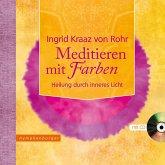 Meditieren mit Farben - mit CD