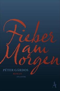 Fieber am Morgen (eBook, ePUB) - Gárdos, Péter
