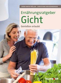 Ernährungsratgeber Gicht - Müller, Sven-David;Weißenberger, Christiane