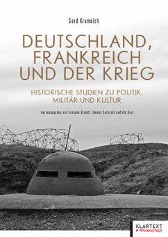 Deutschland, Frankreich und der Krieg - Krumeich, Gerd