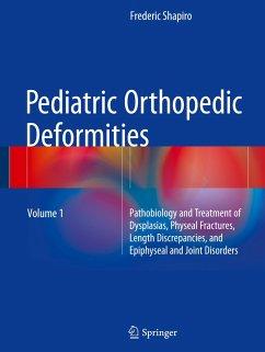 Pediatric Orthopedic Deformities, Volume 1 - Shapiro, Frederic