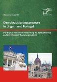 Demokratisierungsprozesse in Ungarn und Portugal: Der Einfluss kollektiver Akteure auf die Herausbildung parlamentarischer Regierungssysteme