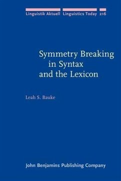 Symmetry Breaking in Syntax and the Lexicon (eBook, PDF) - Bauke, Leah S.