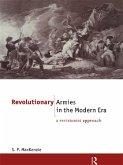 Revolutionary Armies in the Modern Era (eBook, PDF)