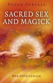 Pagan Portals - Sacred Sex and Magick (eBook, ePUB)