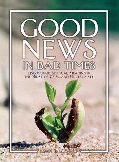 Good News in Bad Times (eBook, ePUB) - Lozano, John