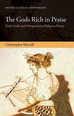 The Gods Rich in Praise (eBook, PDF) - Metcalf, Christopher