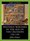 Western Warfare in the Age of the Crusades 1000-1300 (eBook, PDF)