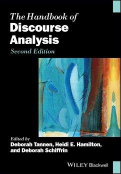 The Handbook of Discourse Analysis (eBook, ePUB) - Tannen, Deborah; Hamilton, Heidi E.; Schiffrin, Deborah