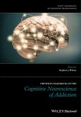 The Wiley Handbook on the Cognitive Neuroscience of Addiction (eBook, PDF)