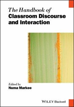 The Handbook of Classroom Discourse and Interaction (eBook, ePUB) - Markee, Numa