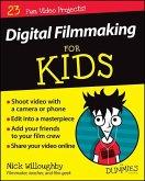 Digital Filmmaking For Kids For Dummies (eBook, ePUB)