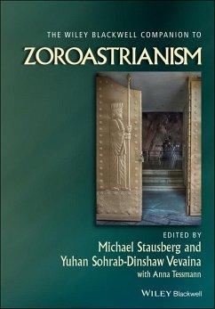 The Wiley Blackwell Companion to Zoroastrianism (eBook, ePUB) - Tessmann, Anna