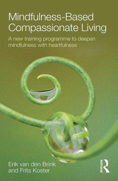 Mindfulness-Based Compassionate Living (eBook, PDF) - Brink, Erik van den; Koster, Frits