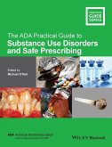 The ADA Practical Guide to Substance Use Disorders and Safe Prescribing (eBook, PDF)