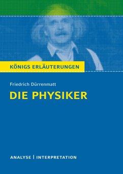 Die Physiker. Königs Erläuterungen. (eBook, ePUB) - Dürrenmatt, Friedrich
