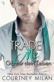Trade Me - Gib mir dein Leben (Cyclone Serie, #1) (eBook, ePUB)