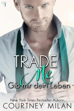 Trade Me - Gib mir dein Leben (Cyclone Serie, #1) (eBook, ePUB) - Milan, Courtney
