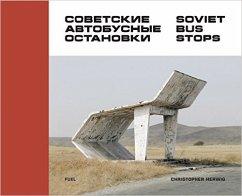 Soviet Bus Stops - Herwig, Christopher
