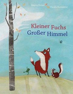 Kleiner Fuchs, großer Himmel - Werner, Brigitte