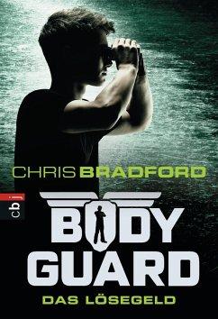Das Lösegeld / Bodyguard Bd.2 (eBook, ePUB) - Bradford, Chris