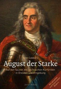 August der Starke - Cobbers, Arnt