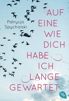Auf eine wie dich habe ich lange gewartet (eBook, ePUB) - Spychalski, Patrycja