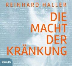 Die Macht der Kränkung, 6 Audio-CD - Haller, Reinhard