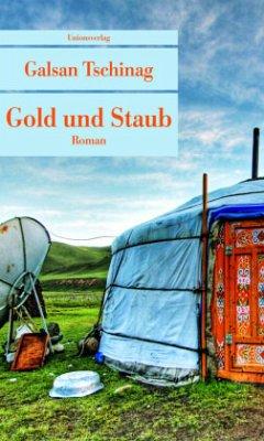 Gold und Staub - Tschinag, Galsan