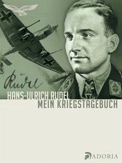 Mein Kriegstagebuch - Rudel, Hans-Ulrich