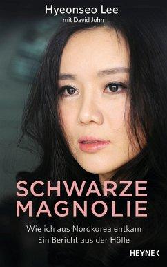 Schwarze Magnolie (eBook, ePUB) - John, David; Lee, Hyeonseo