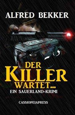 Der Killer wartet... (Ein Sauerland-Krimi): Sonder-Edition (eBook, ePUB)