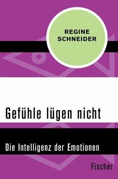 Gefühle lügen nicht (eBook, ePUB) - Schneider, Regine