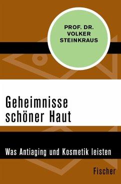 Geheimnisse schöner Haut (eBook, ePUB) - Steinkraus, Prof. Dr. Volker