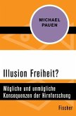 Illusion Freiheit? (eBook, ePUB)