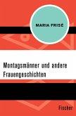 Montagsmänner und andere Frauengeschichten (eBook, ePUB)