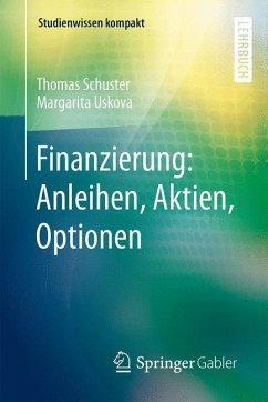 Finanzierung: Anleihen, Aktien, Optionen - Schuster, Thomas; Uskova, Margarita