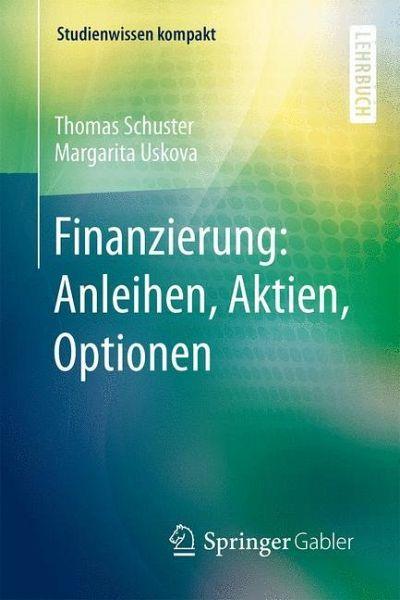 Finanzierung: Anleihen, Aktien, Optionen von Thomas