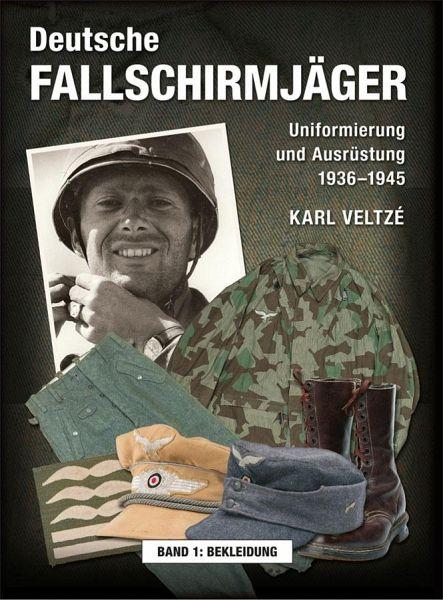 Deutsche Fallschirmjäger - Veltze, Karl P.
